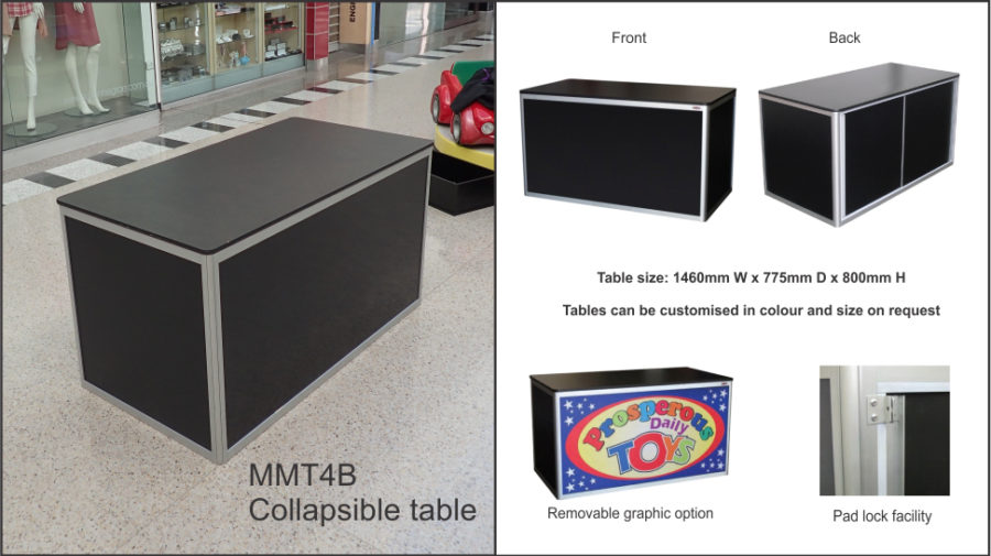 MMT4B – Black (flush top ) collapsible Table. 1460mmW x 775mmD x 800mmH. Folds flat for storage. Sliding doors to rear with facility for padlock. Black Colorbond front panel. 18mm black melamine flush top with ABS edge. Anodised aluminium frame. Black vinyl covered MDF to sides and doors. Image adheres to front Colorbond panel with magnetic tape. Internal aluminium bracing bars. Front image trim size: 1365mmW x 695mmH. Custom colours available on request.